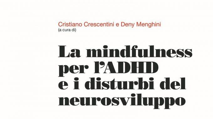 La mindfulness per l'ADHD e i disturbi del neurosviluppo. Applicazione clinica della Meditazione Orientata alla Mindfulness – MOM