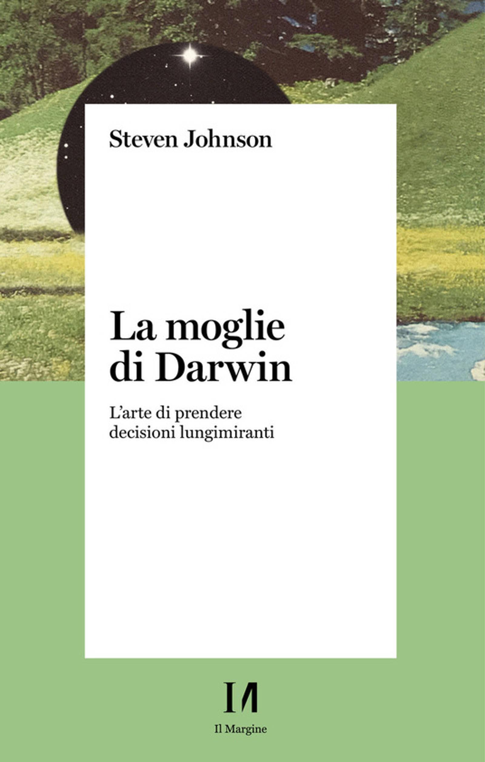 La moglie di Darwin. L'arte di prendere decisioni lungimiranti (2021) di Steven Johnson – Recensione del libro