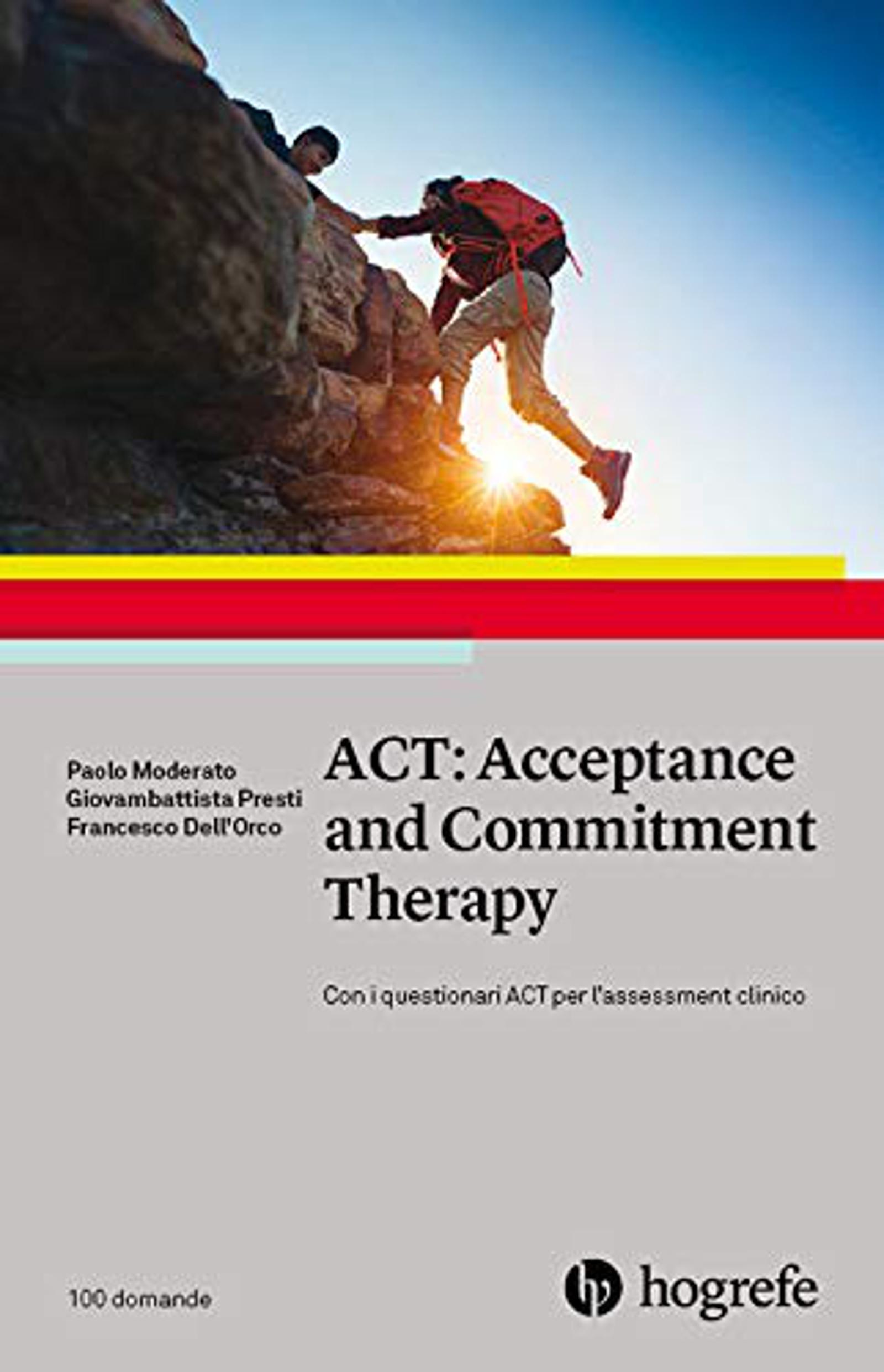 ACT: Acceptance and Commitment Therapy (2020) di Paolo Moderato, Giovambattista Presti, Francesco Dell'Orco – Recensione