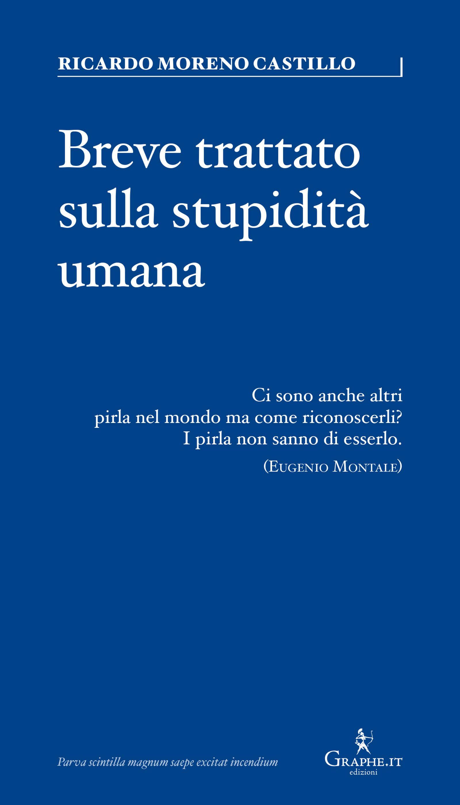 Breve trattato sulla stupidità umana (2021) di Ricardo Moreno Castillo – Recensione