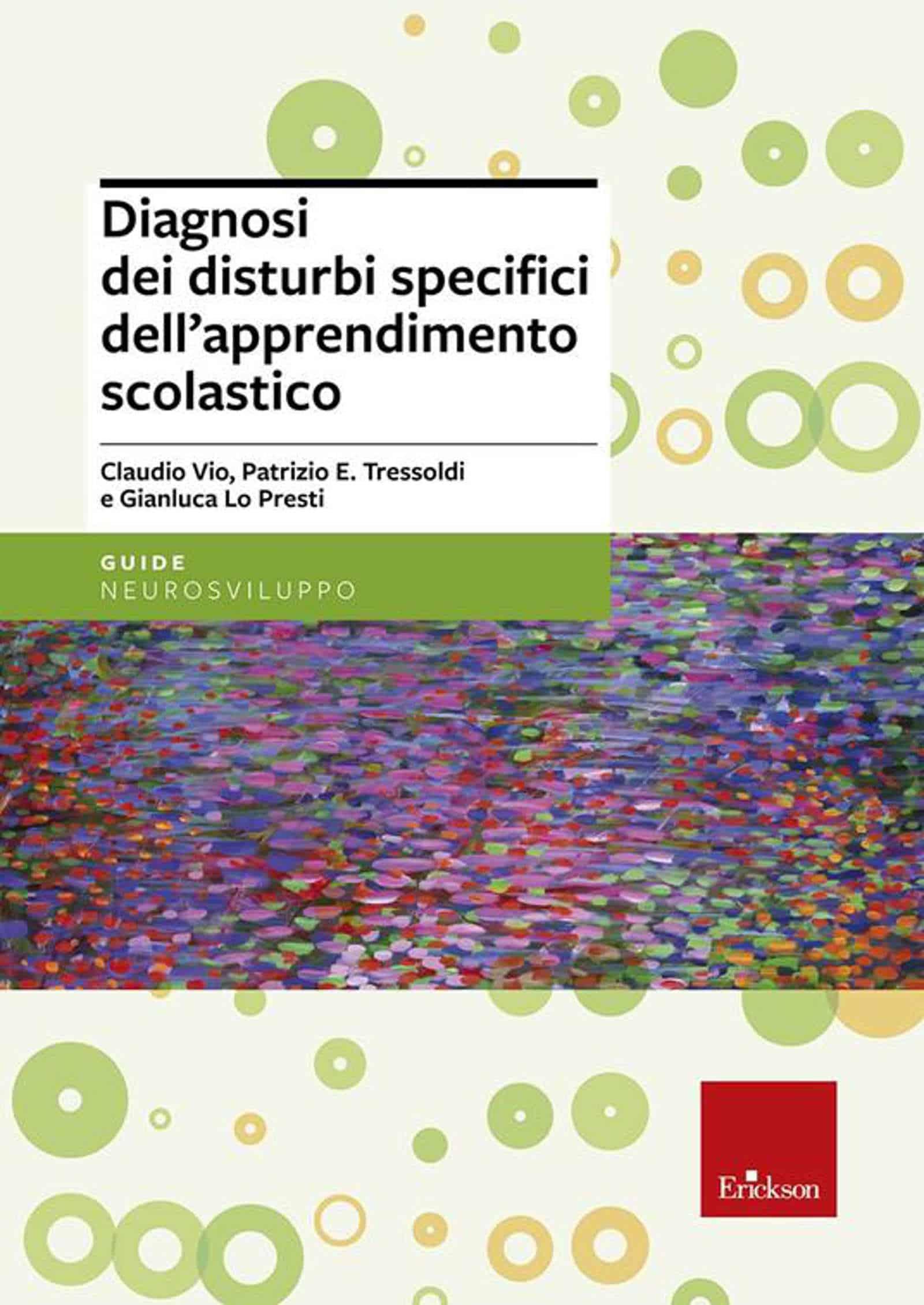 Diagnosi dei disturbi specifici dell'apprendimento scolastico (2012) di Vio, Lo Presti e Tressoldi – Recensione